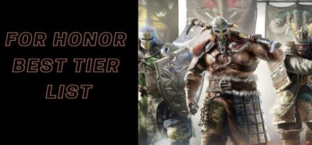 For Honor Best Tier List: Ranking All Heroes (October 2021)